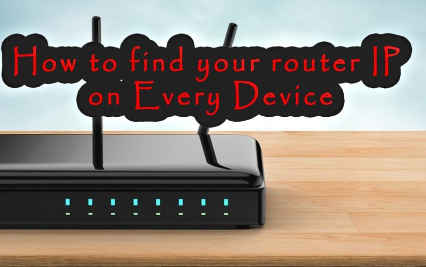 How to Find your Router IP on every device