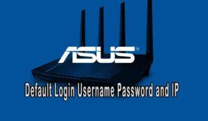 Asus Default Login Username, Password, And Ip