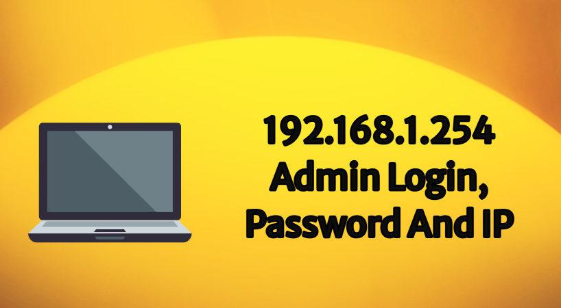 192.168.1.254 Admin Login, Password